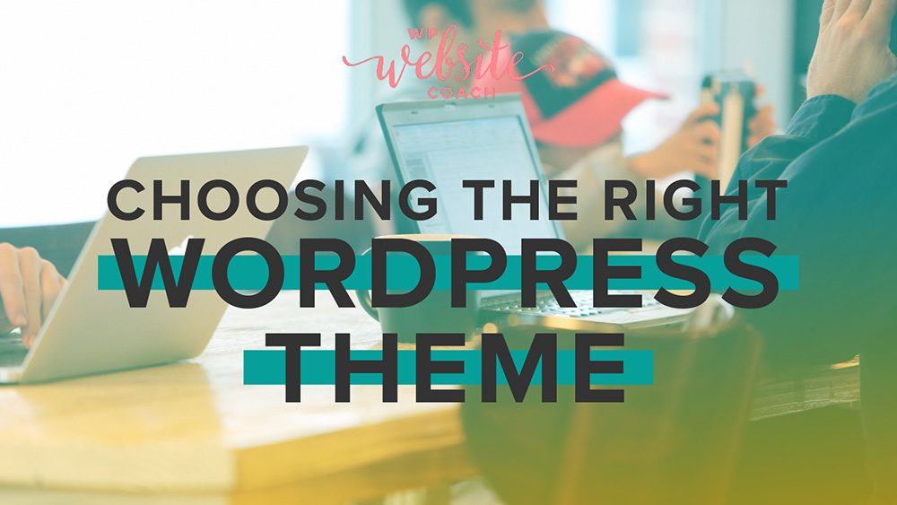 Stand out from the crowd…How to choose the right WordPress theme for your website