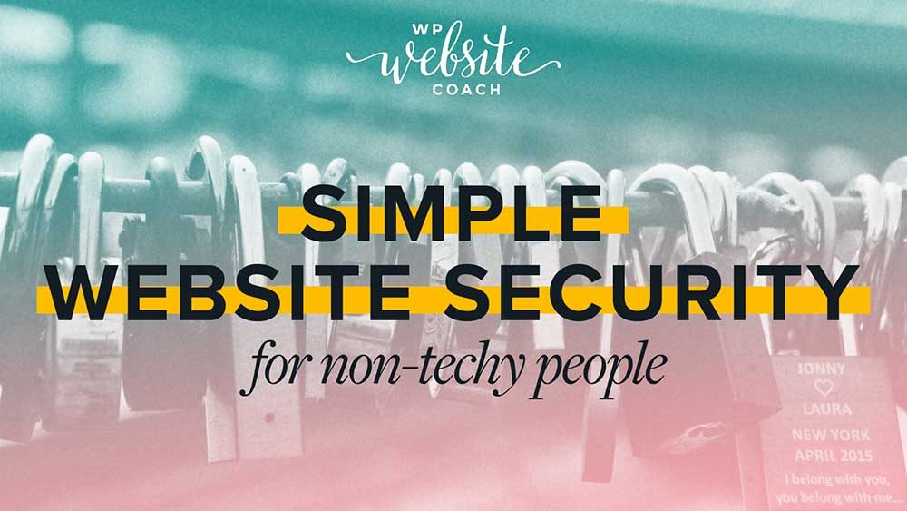 Simple Website Security for Non-Techy People