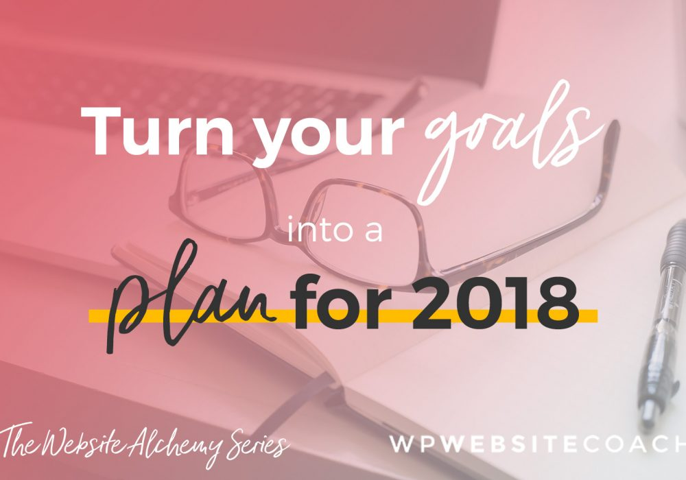 Turn Your Goals Into A Plan For 2018
